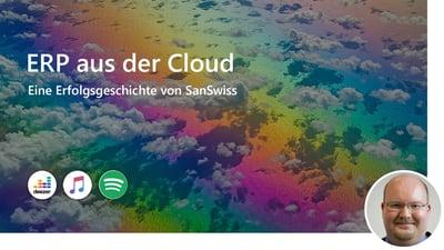 ERP aus der Cloud – eine Erfolgsgeschichte von SanSwiss