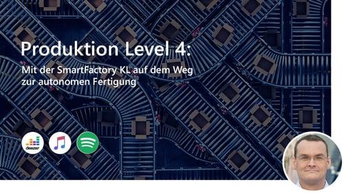 Production Level 4: Mit der SmartFactory KL auf dem Weg zur autonomen Fertigung