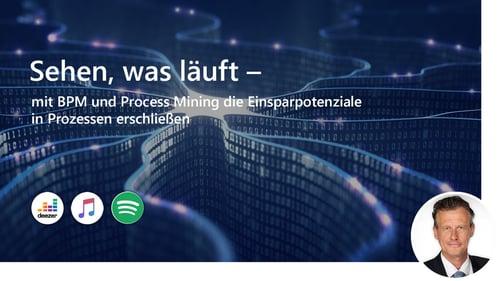Sehen, was läuft – mit BPM und Process Mining die Einsparpotenziale in Prozessen erschließen