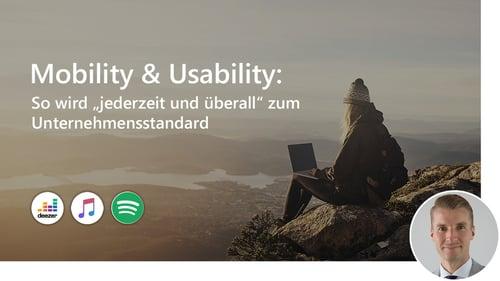 """Mobility & Usability: So wird """"jederzeit und überall"""" zum Unternehmensstandard"""